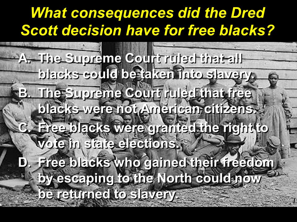 What consequences did the Dred Scott decision have for free blacks?