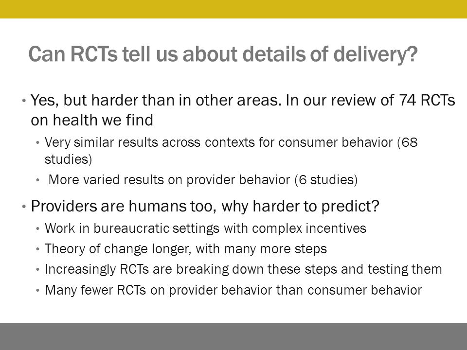 Can RCTs tell us about details of delivery. Yes, but harder than in other areas.
