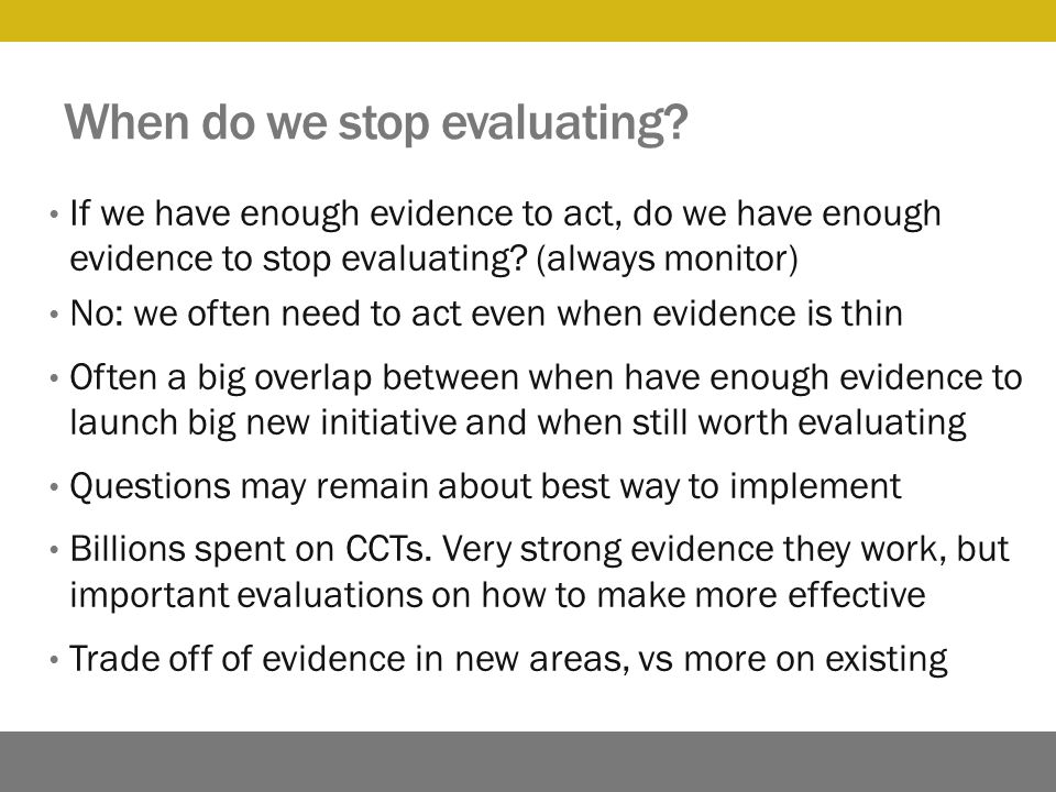 When do we stop evaluating.