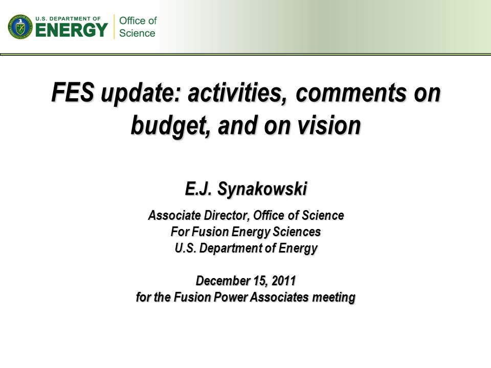 FES update: activities, comments on budget, and on vision E.J.