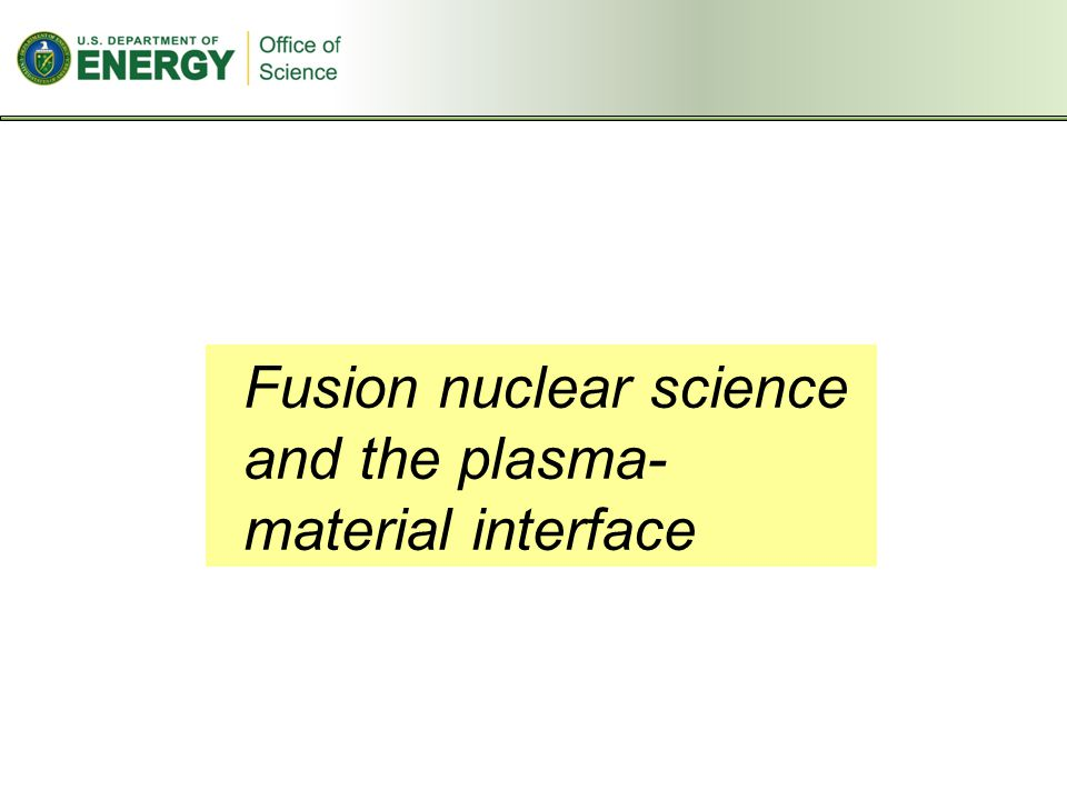 Fusion nuclear science and the plasma- material interface
