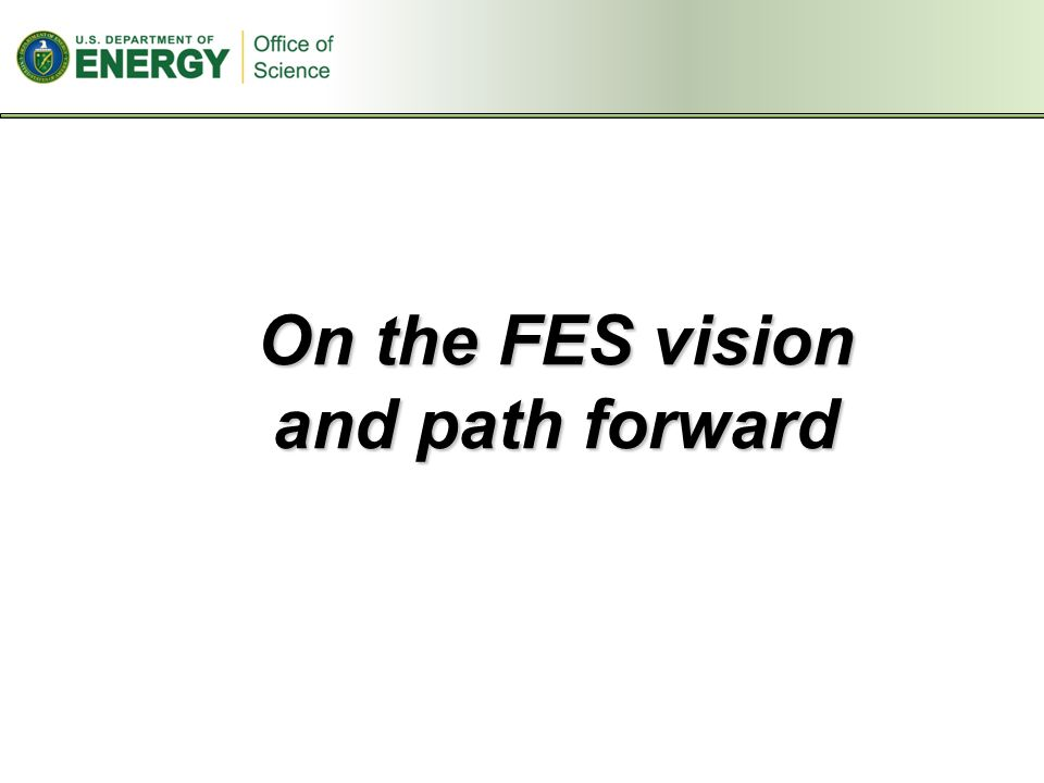 On the FES vision and path forward