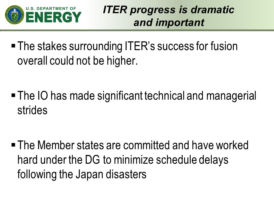 ITER progress is dramatic and important  The stakes surrounding ITER's success for fusion overall could not be higher.