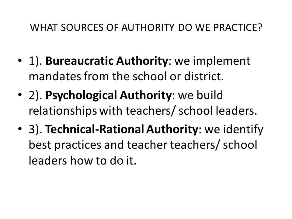 WHAT SOURCES OF AUTHORITY DO WE PRACTICE. 1).