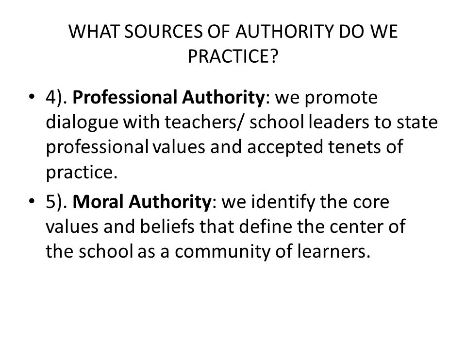 WHAT SOURCES OF AUTHORITY DO WE PRACTICE. 4).
