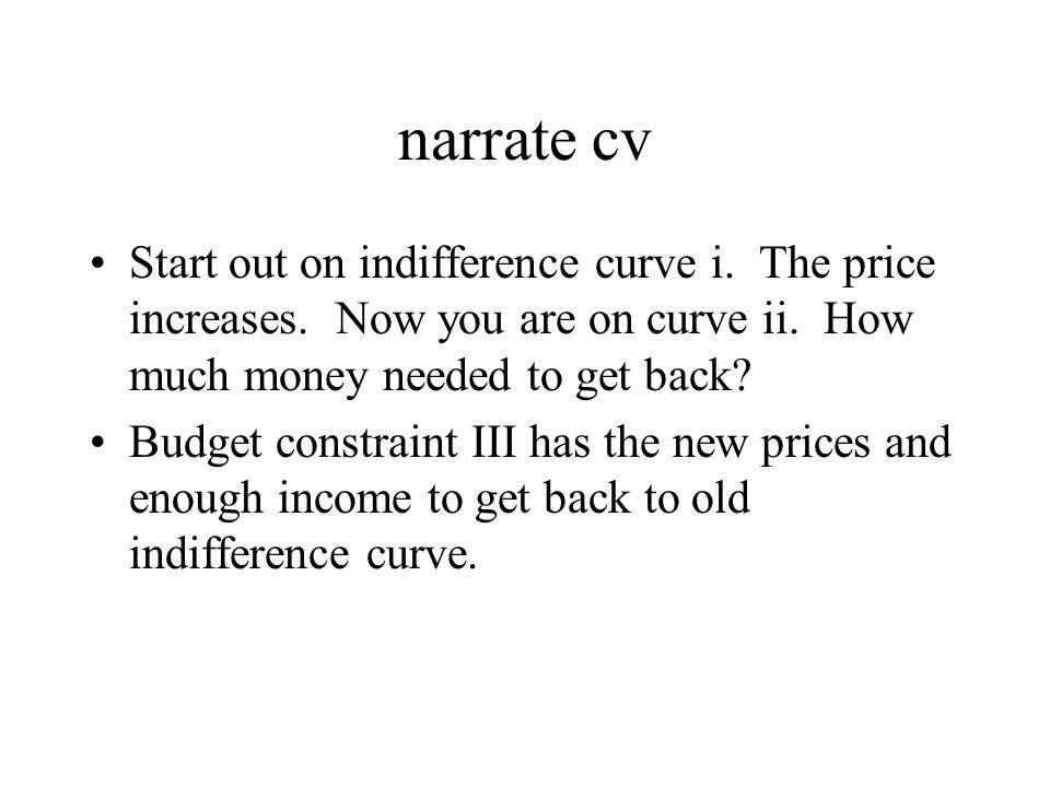 narrate cv Start out on indifference curve i. The price increases.