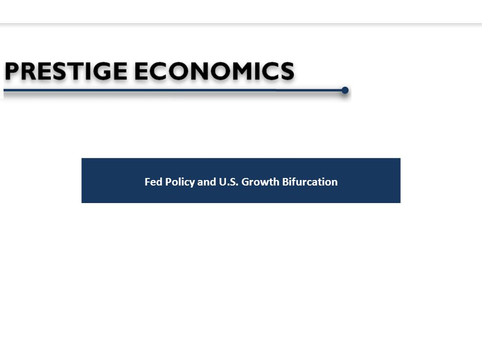 Fed Policy and U.S. Growth Bifurcation