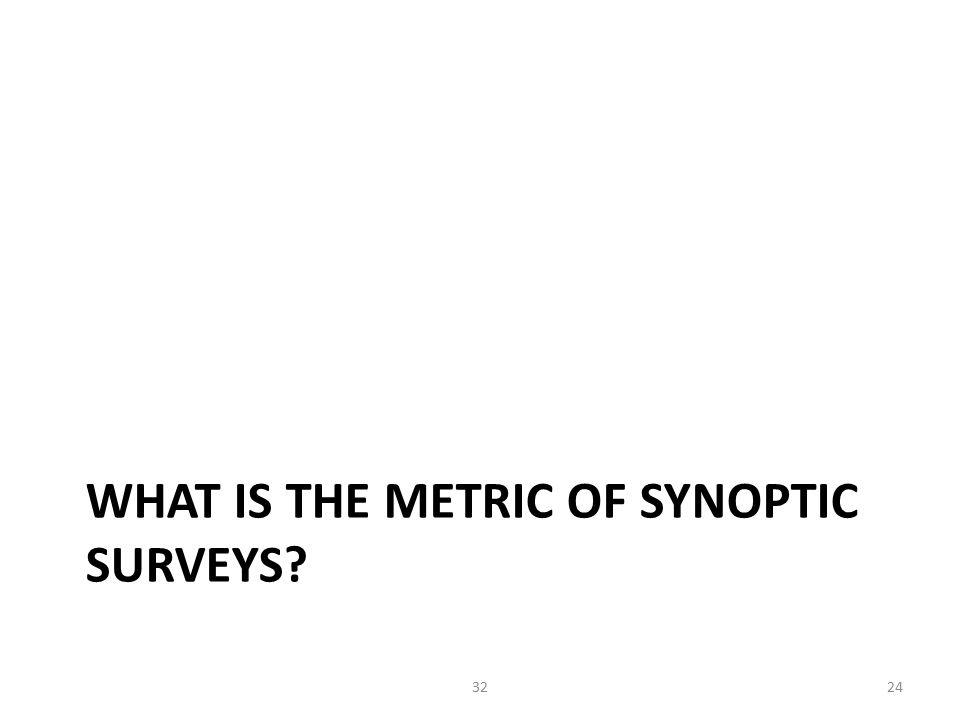 WHAT IS THE METRIC OF SYNOPTIC SURVEYS 2432