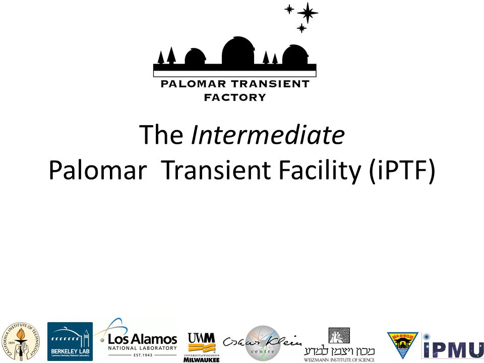The Intermediate Palomar Transient Facility (iPTF)