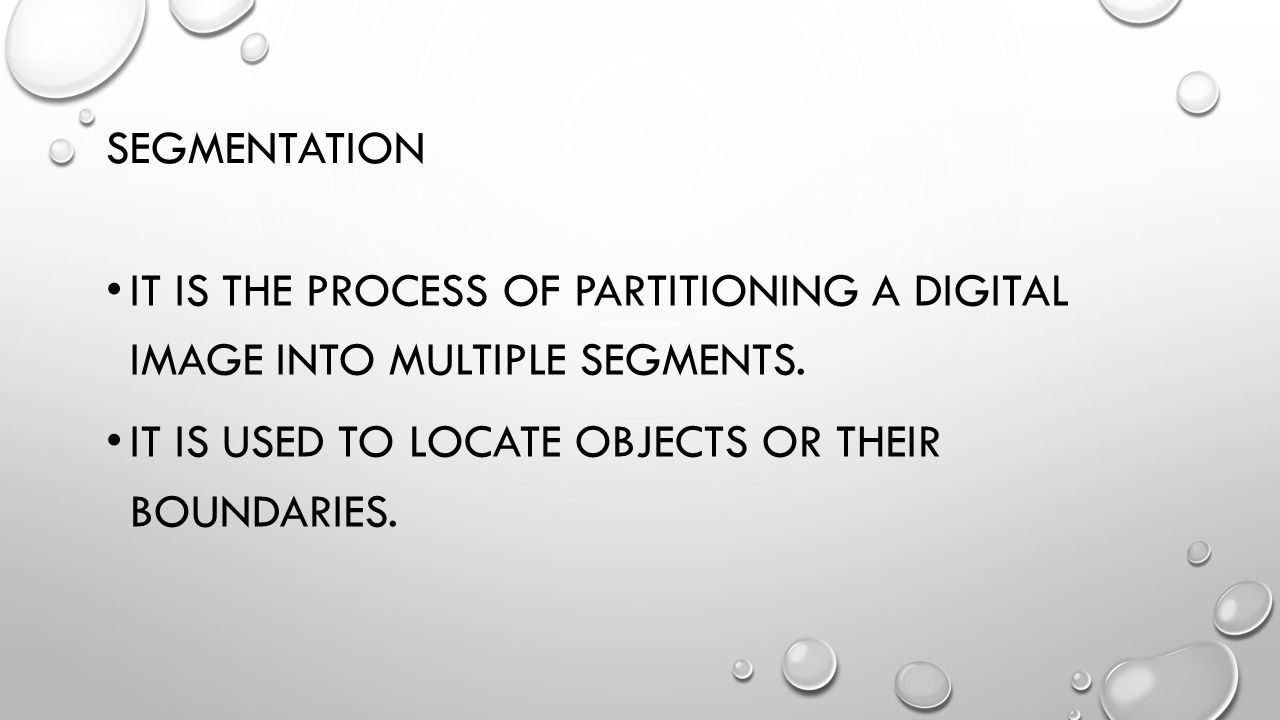 APPROACHES TO SEGMENTATION: SIMPLE TRESHOLDING. EDGE DETECTION. WATERSHED TRANSFORMATION. ETC….
