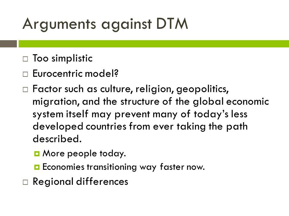 Arguments against DTM  Too simplistic  Eurocentric model.