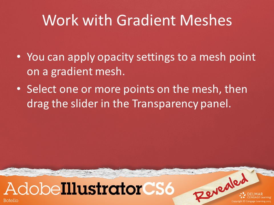 Work with Gradient Meshes You can apply opacity settings to a mesh point on a gradient mesh.