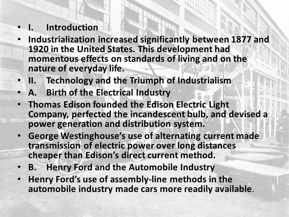 I.Introduction Industrialization increased significantly between 1877 and 1920 in the United States. This development had momentous effects on standar