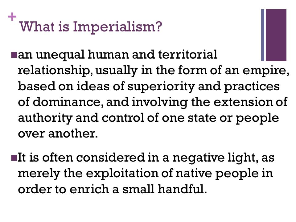 + What is Imperialism.