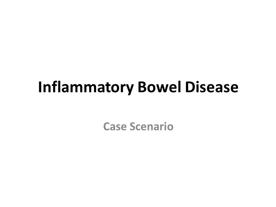 Learning Objectives 1.Know the two forms of idiopathic inflammatory bowel disease (IBD).