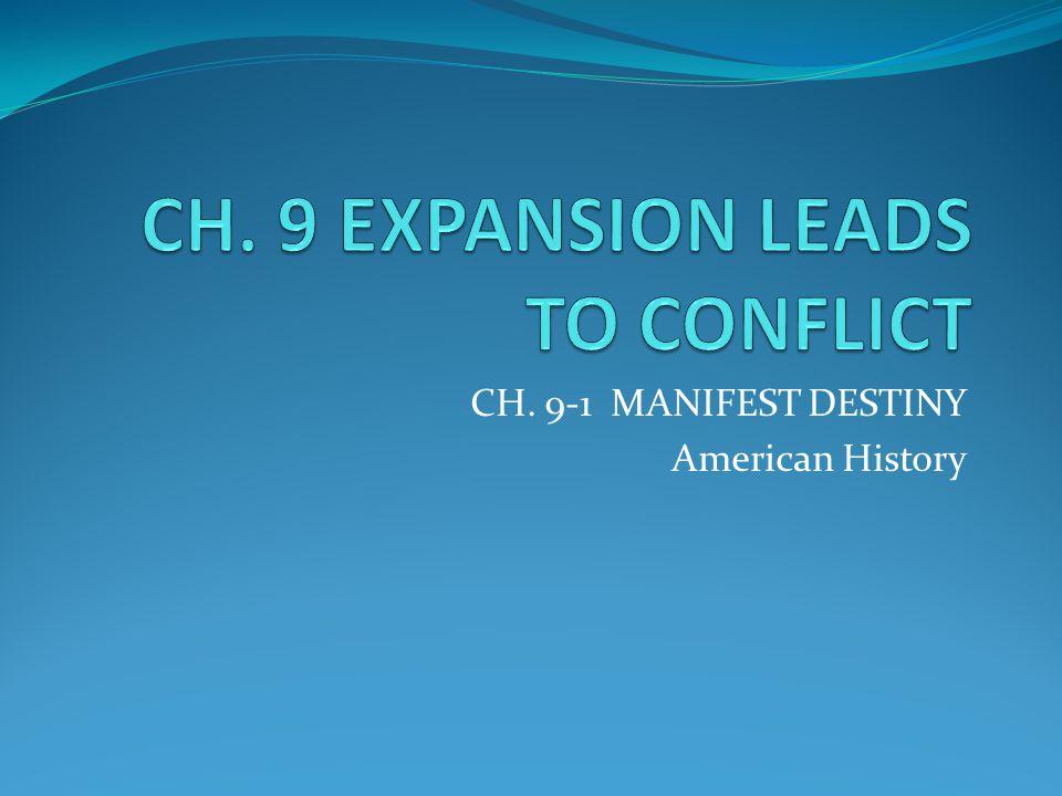 CH. 9-1 MANIFEST DESTINY American History