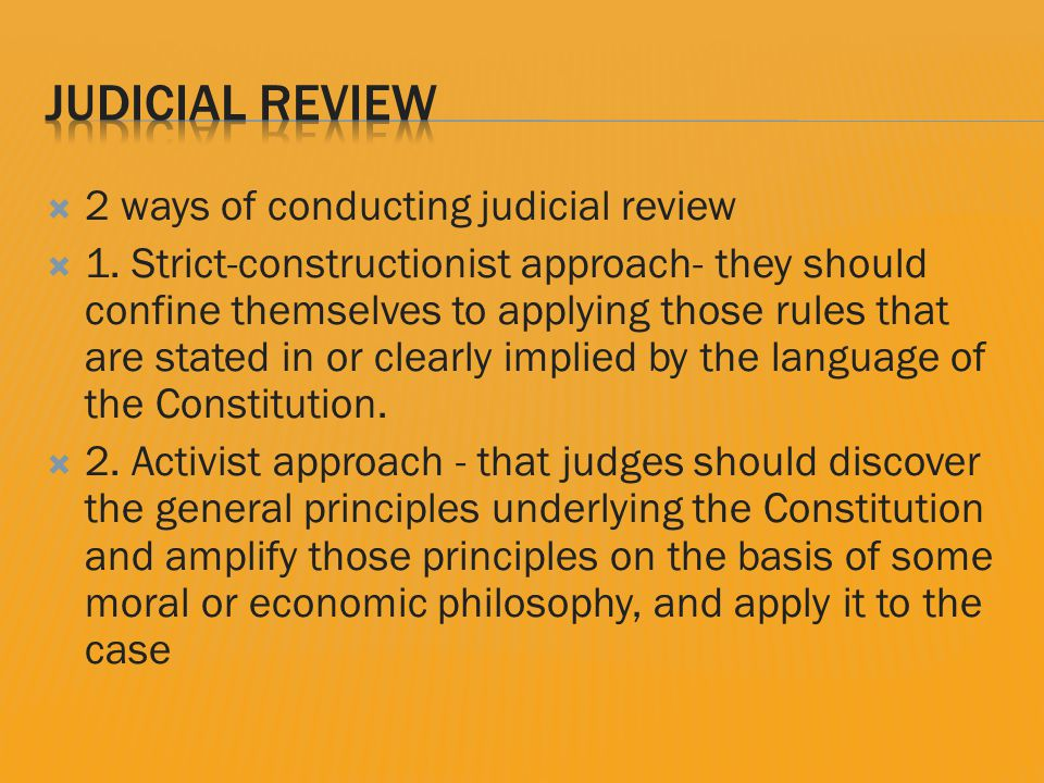  2 ways of conducting judicial review  1.