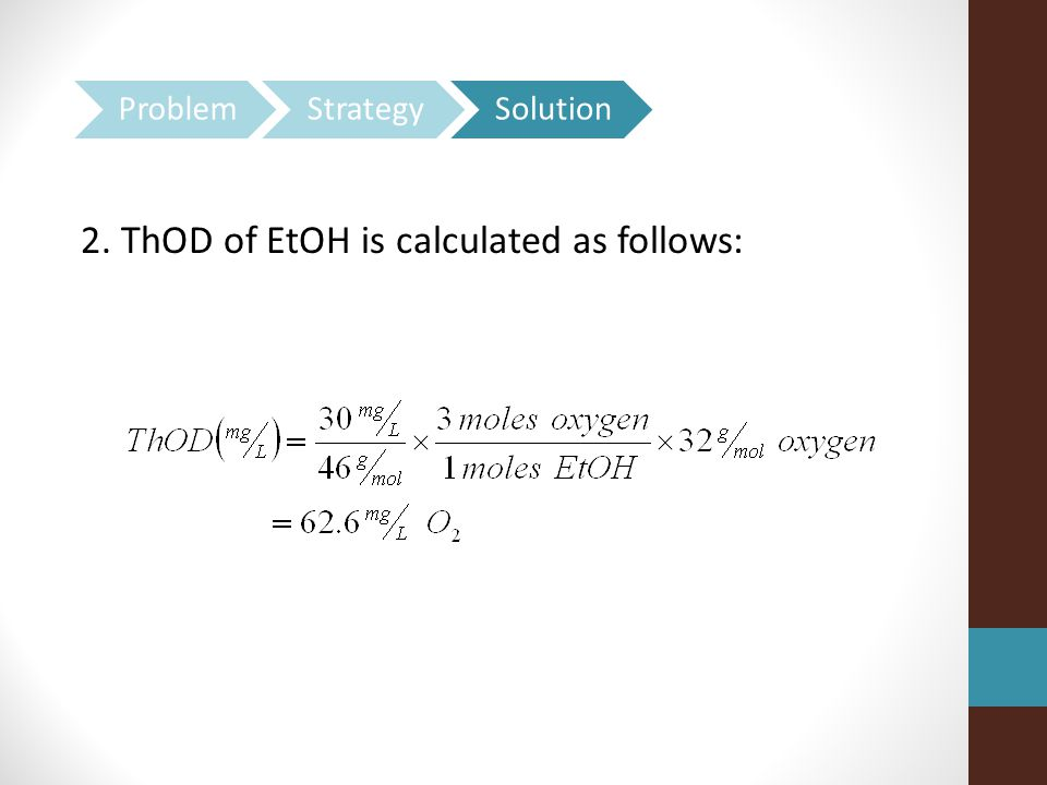 2. ThOD of EtOH is calculated as follows: