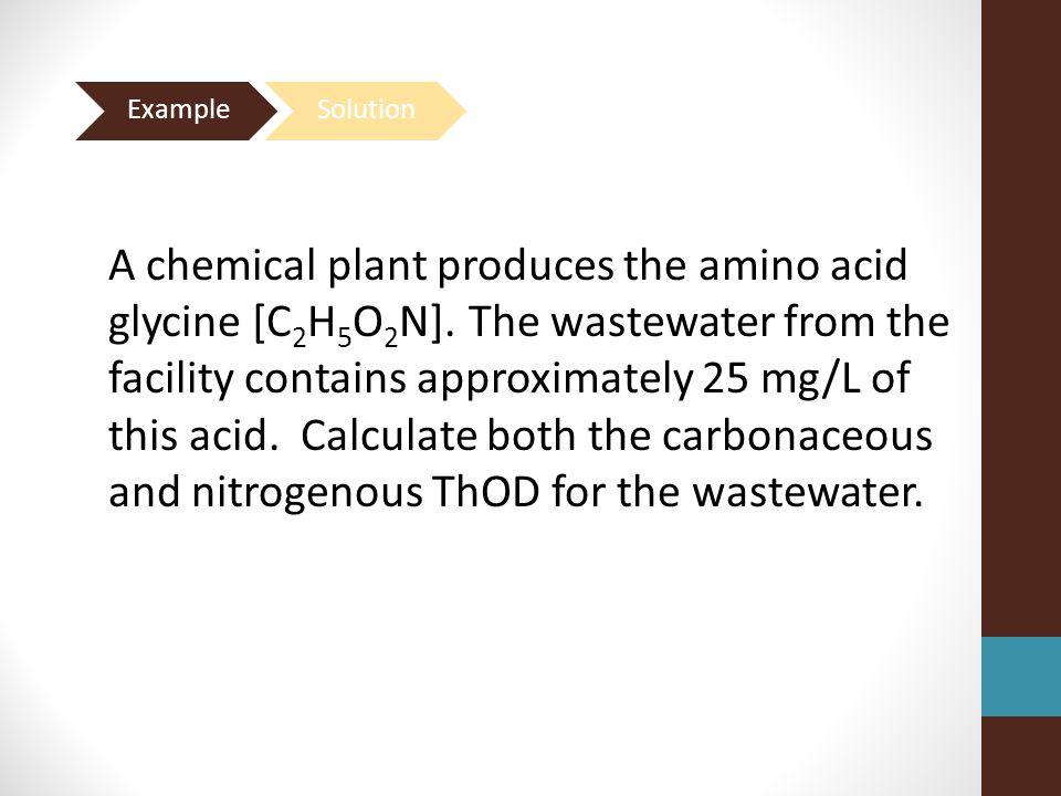 A chemical plant produces the amino acid glycine [C 2 H 5 O 2 N].