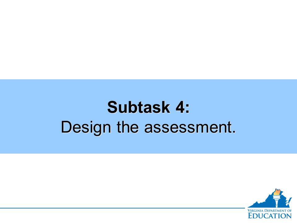 Subtask 4: Design the assessment.