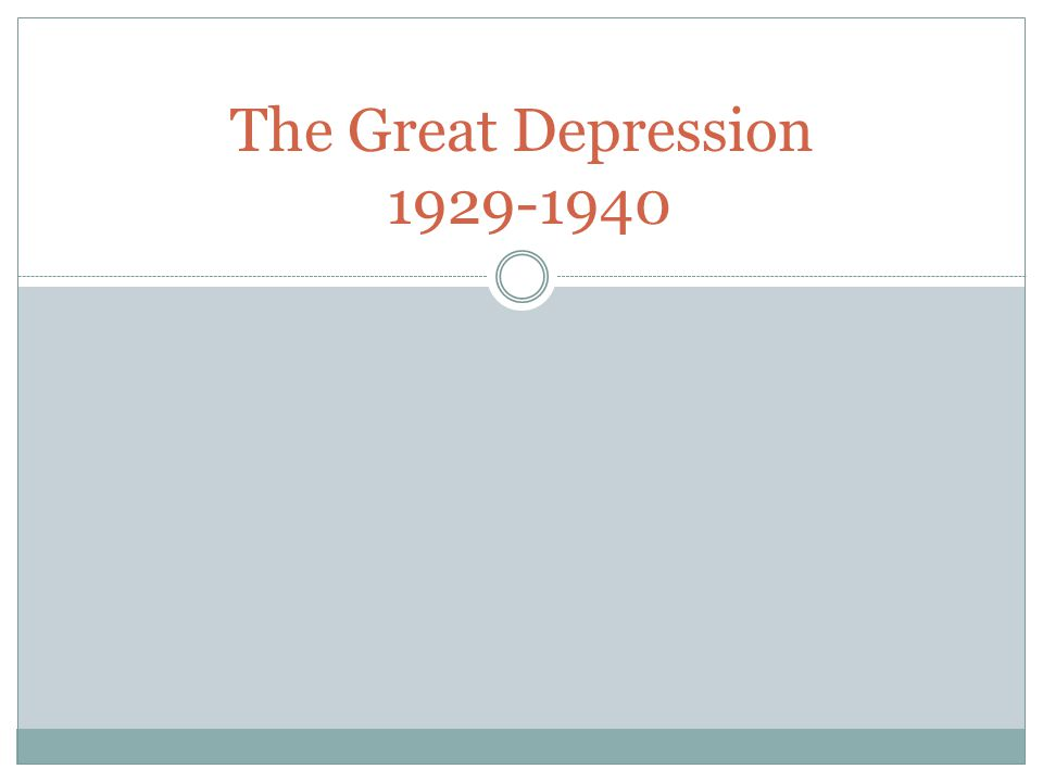 The Great Depression 1929-1940