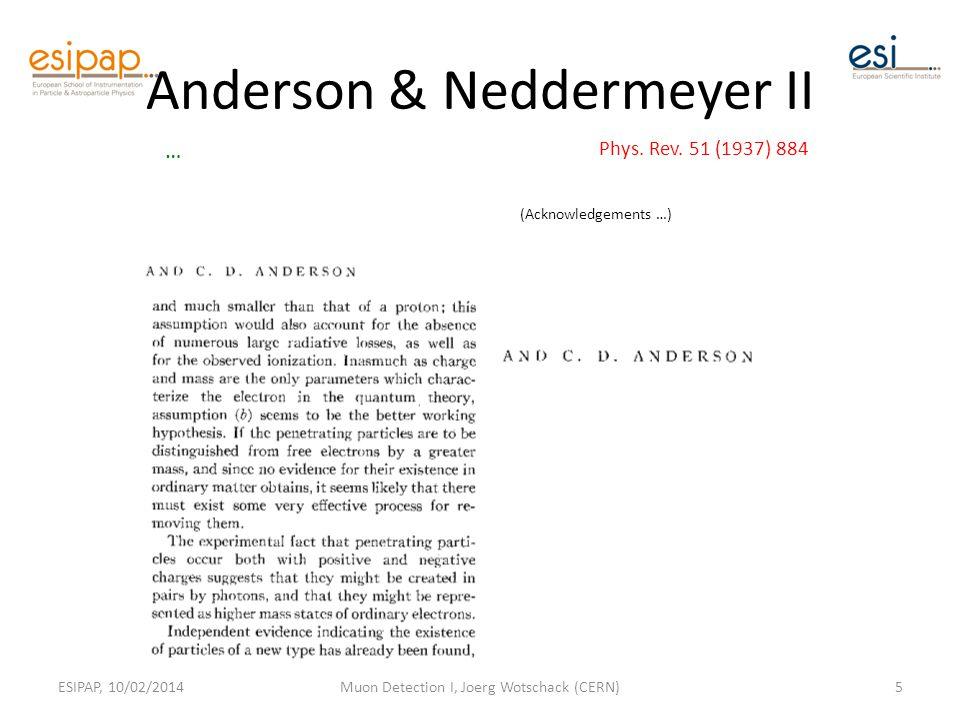 Anderson & Neddermeyer II ESIPAP, 10/02/2014Muon Detection I, Joerg Wotschack (CERN)5 Phys.