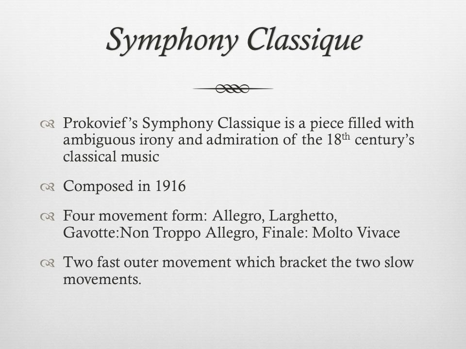 Fourth MovementFourth Movement Symphony Classique  Molto Vivace  Sonata Allegro  Rapid and energetic  Sudden Modulation  Bright quality Yellow River Piano Concerto  Defending Yellow River  Passionate  Concludes battle  Ends with Coda  Pentatonic Scale of C  Fast tempo- simple duple  Tonic and dominant harmonies  Ends in Piano – soft