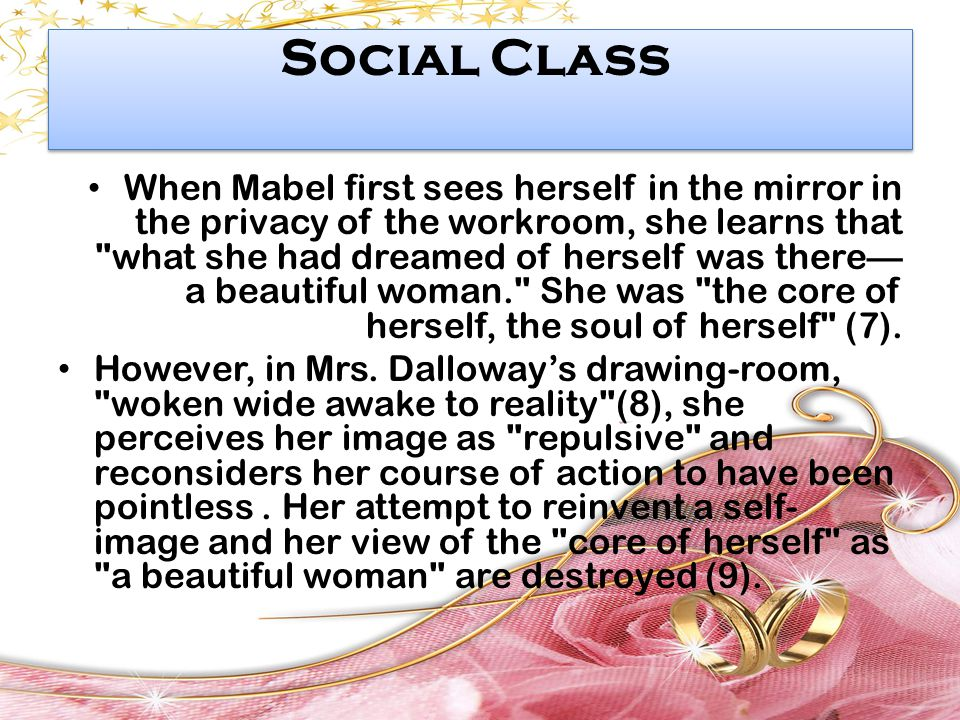 Social Class When Mabel first sees herself in the mirror in the privacy of the workroom, she learns that