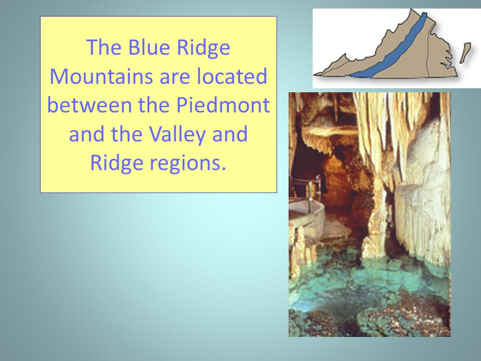 The Blue Ridge Mountains are part of the Appalachian Appalachian mountain system.
