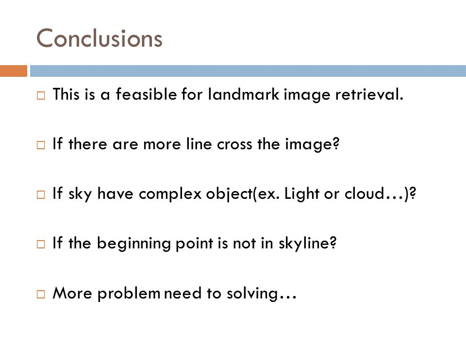 Conclusions  This is a feasible for landmark image retrieval.