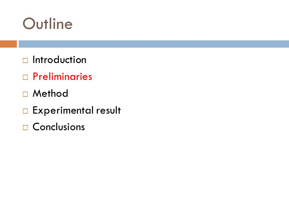 Outline  Introduction  Preliminaries  Method  Experimental result  Conclusions