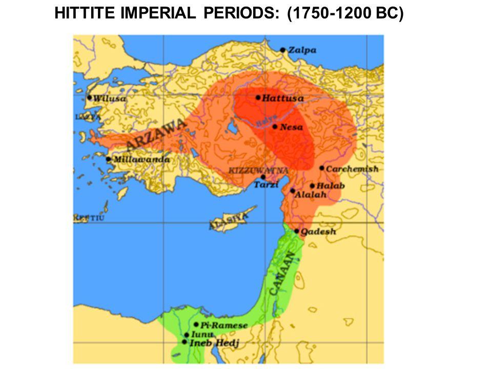 HITTITE IMPERIAL PERIODS: (1750-1200 BC)