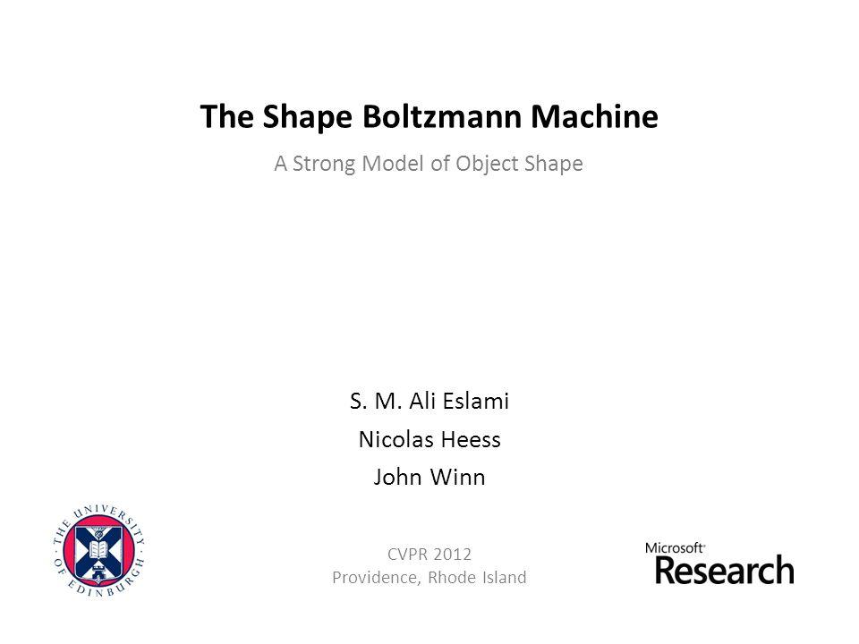 The Shape Boltzmann Machine S. M.