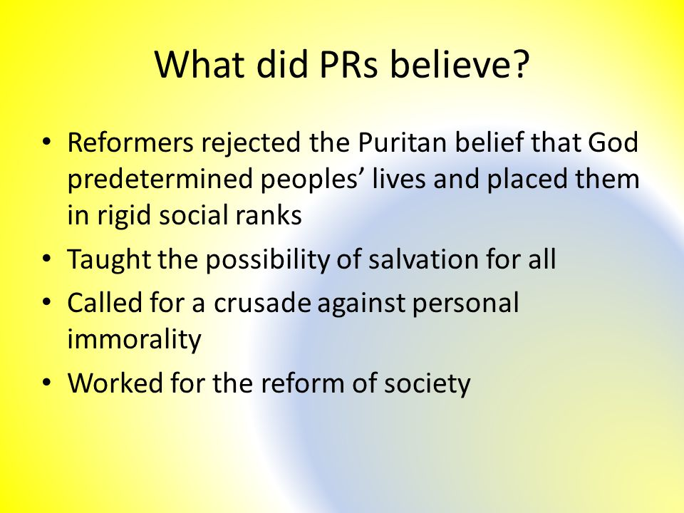 What did PRs believe.