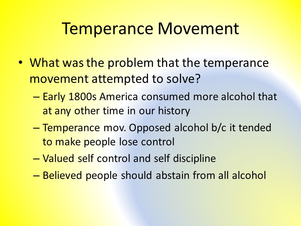 Temperance Movement What was the problem that the temperance movement attempted to solve.
