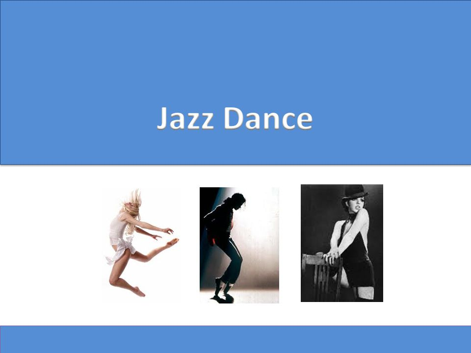 Jazz dance was inspired by the African slave dances in the United States that Southern plantation owners would encourage their slaves to perform.
