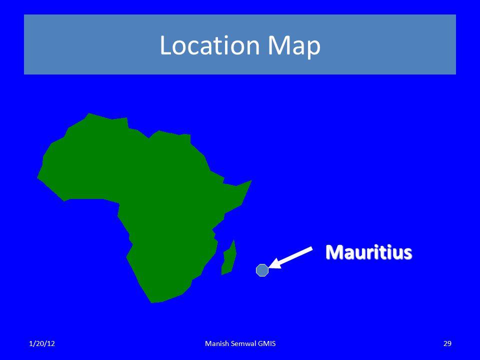 Location Map Mauritius 1/20/12Manish Semwal GMIS29