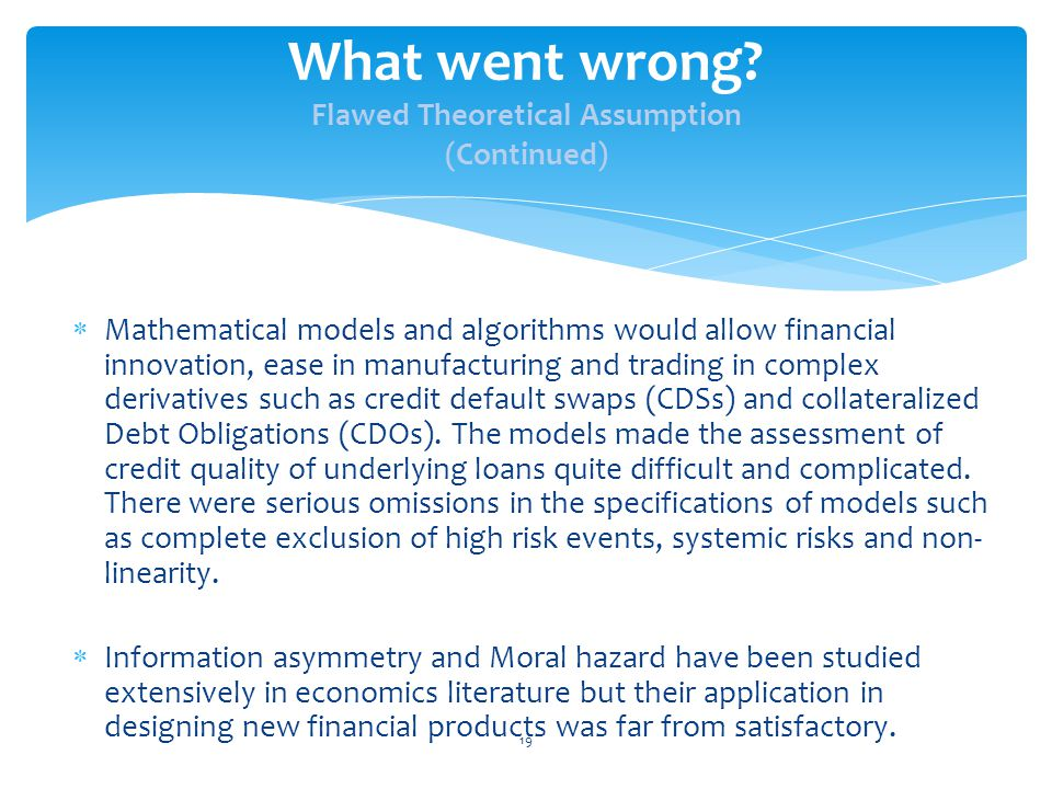  Mathematical models and algorithms would allow financial innovation, ease in manufacturing and trading in complex derivatives such as credit default