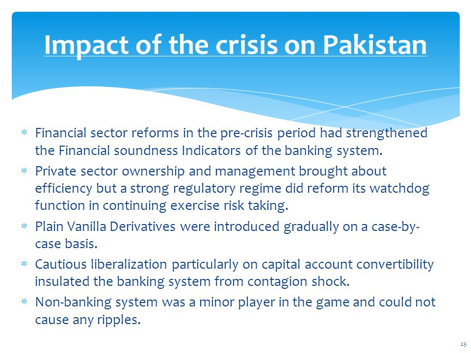  Financial sector reforms in the pre-crisis period had strengthened the Financial soundness Indicators of the banking system.  Private sector owners