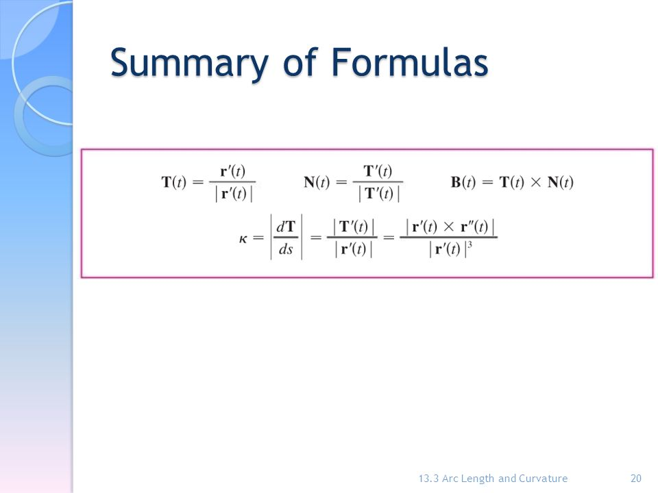 Summary of Formulas 13.3 Arc Length and Curvature20
