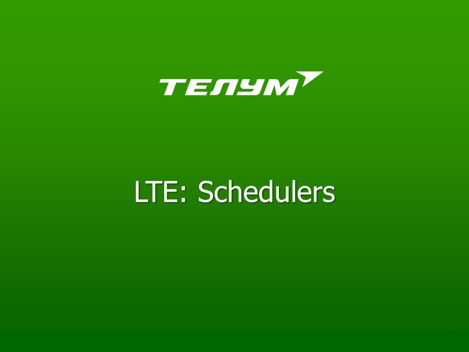 LTE: Schedulers