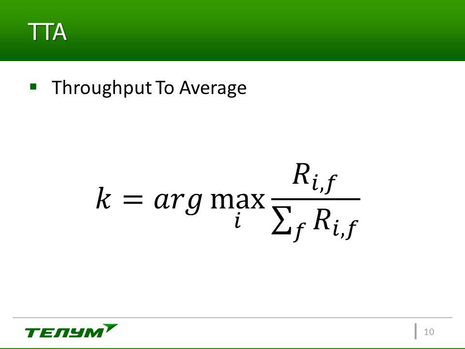 TTA 10  Throughput To Average