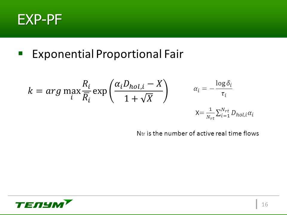 EXP-PF 16  Exponential Proportional Fair N tr is the number of active real time flows