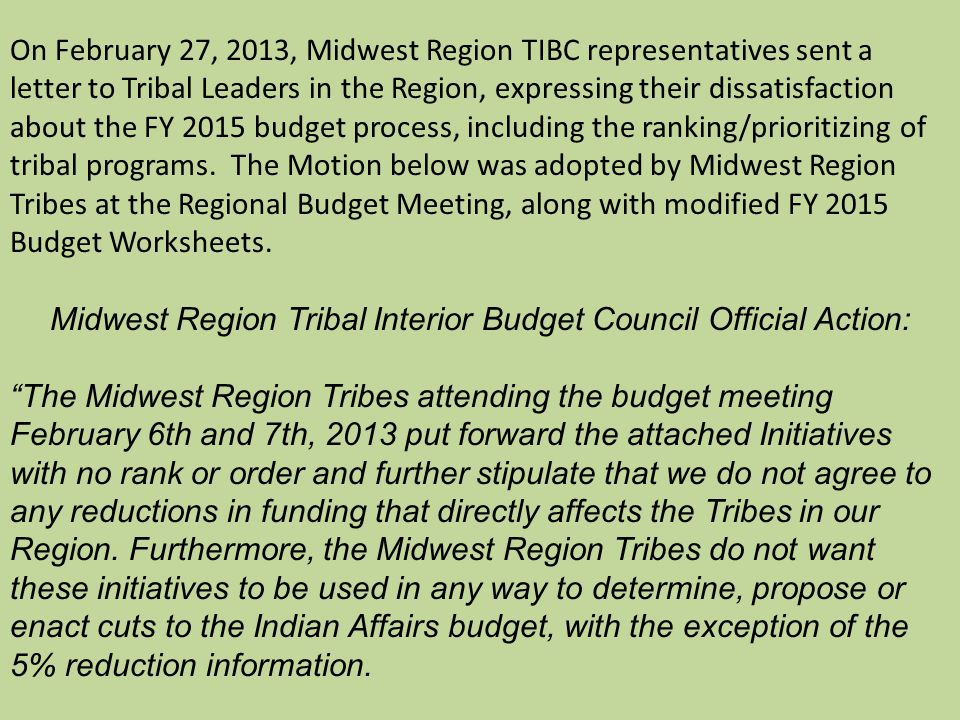 On February 27, 2013, Midwest Region TIBC representatives sent a letter to Tribal Leaders in the Region, expressing their dissatisfaction about the FY
