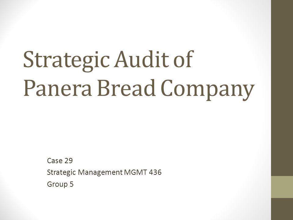 Strategic Audit of Panera Bread Company Case 29 Strategic Management MGMT 436 Group 5