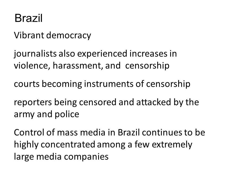 Brazil Vibrant democracy journalists also experienced increases in violence, harassment, and censorship courts becoming instruments of censorship repo