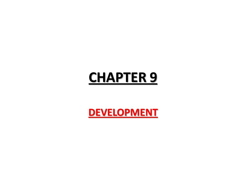 CHAPTER 9 DEVELOPMENT