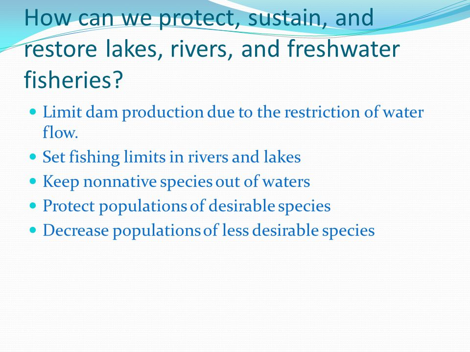 How can we protect, sustain, and restore lakes, rivers, and freshwater fisheries.