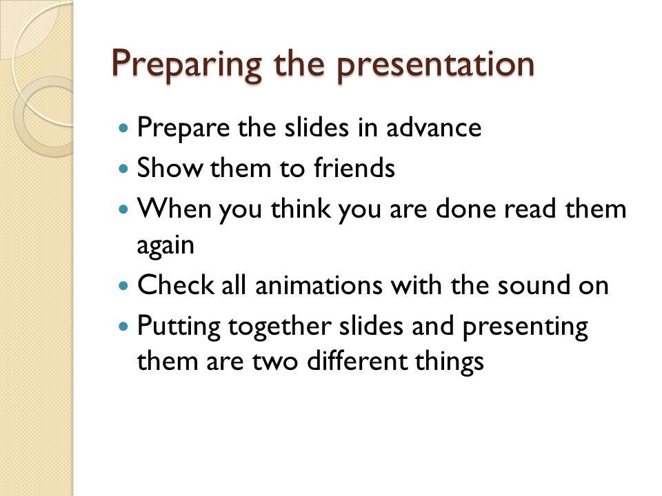 PREPARING AND PRESENTING