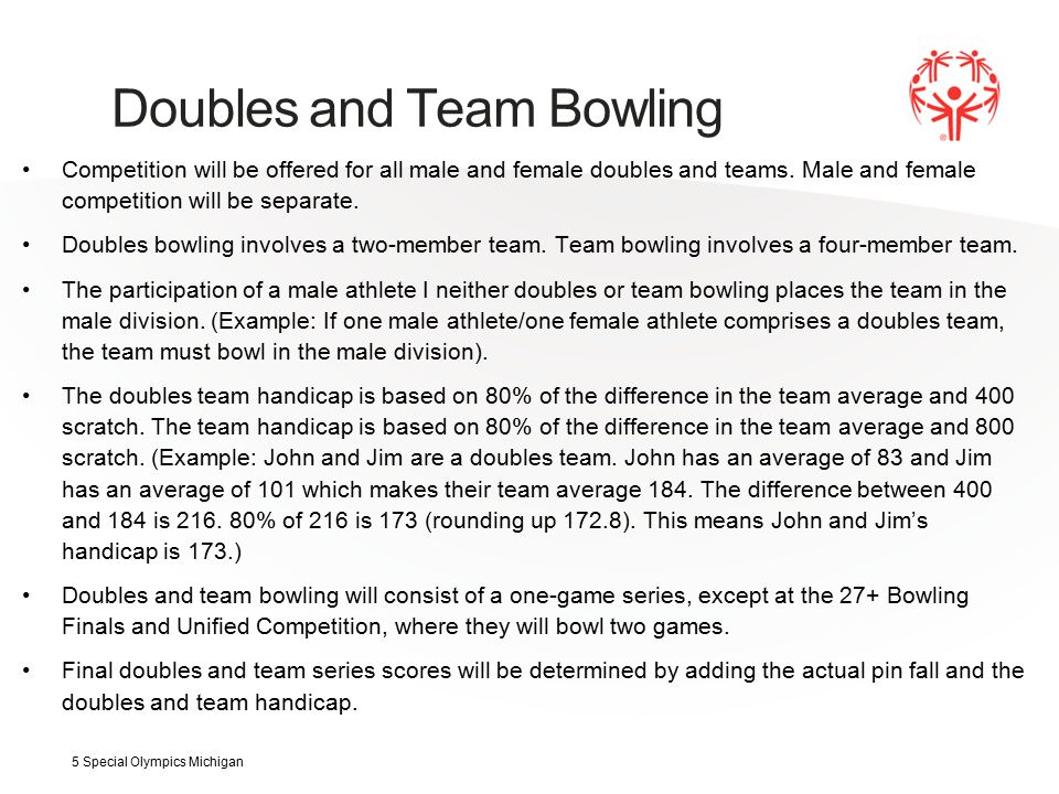 Doubles and Team Bowling All potential bowlers must be registered in pool of alternates.